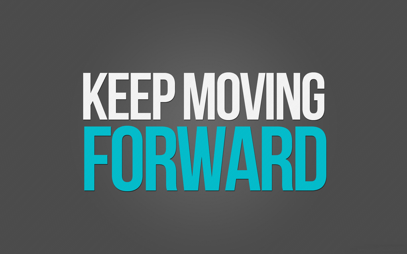 Download Keep Moving Forward Wallpaper Hd Backgrounds