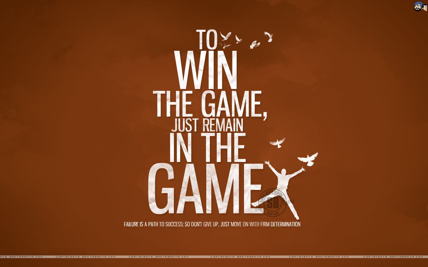 inspirational px win the game just remain