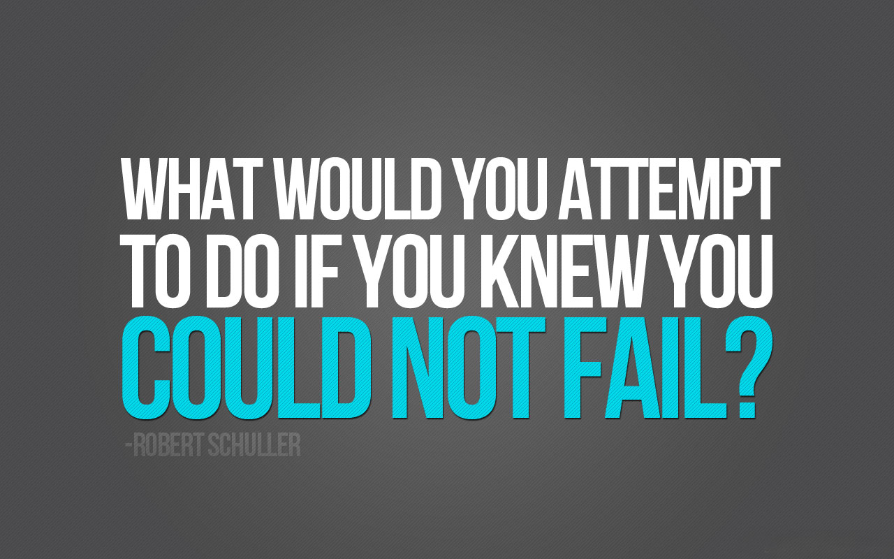 Inspirational Wallpaper - Would You Do If You Know You Would Never Fail , HD Wallpaper & Backgrounds
