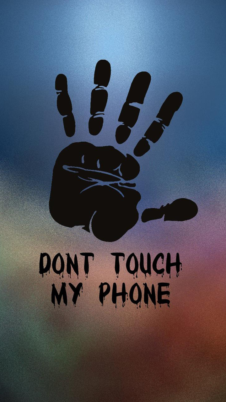 Don't Touch My Phone - Dont Touch My Phone Wallpaper Hd , HD Wallpaper & Backgrounds