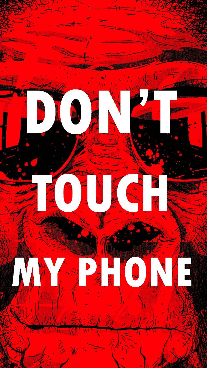 Related Wallpapers Don T Touch My Phone Wallpapers Hd Red