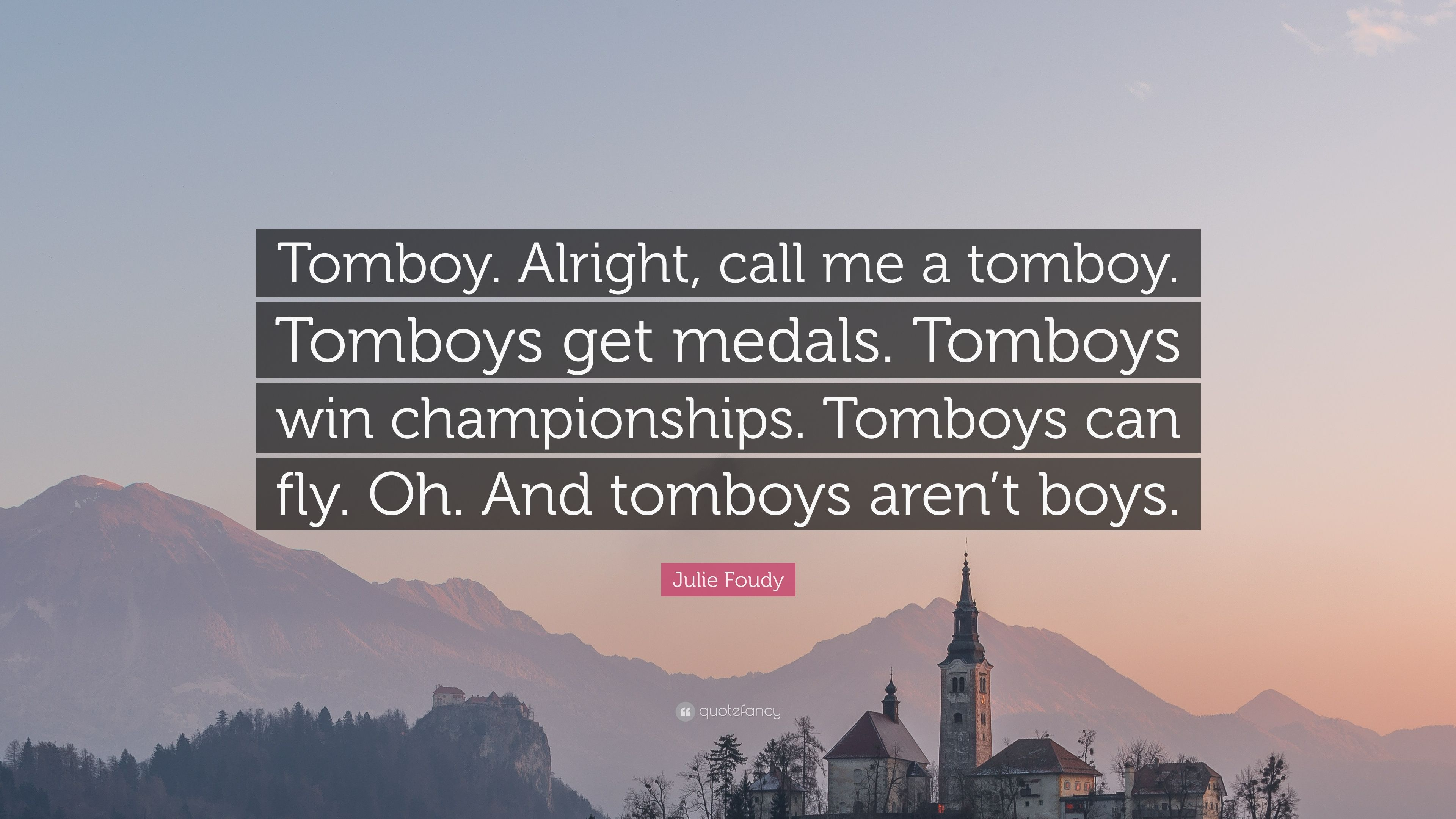 Alright, Call Me A Tomboy - Follow The Flow Quote , HD Wallpaper & Backgrounds