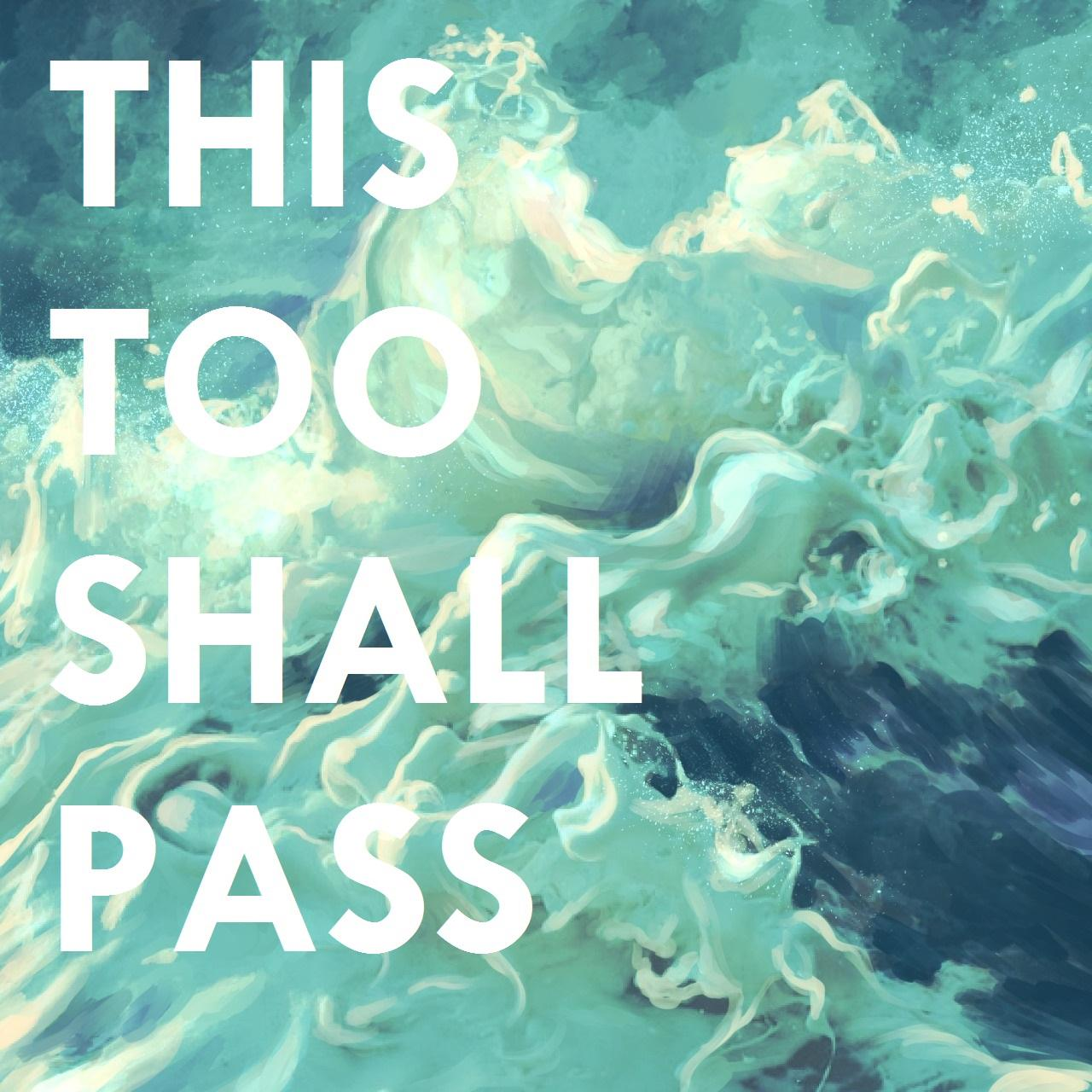 This Too Shall Pass Wallpaper Too Shall Pass Phone 1104391
