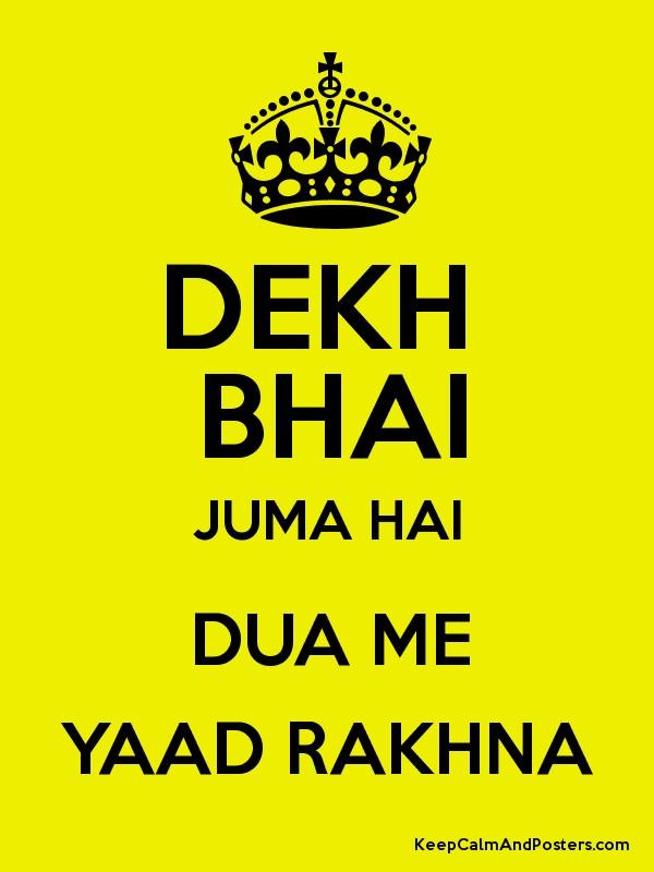 Dekh Bhai Juma Hai Dua Me Yaad Rakhna Poster - Keep Calm I Am Handsome , HD Wallpaper & Backgrounds