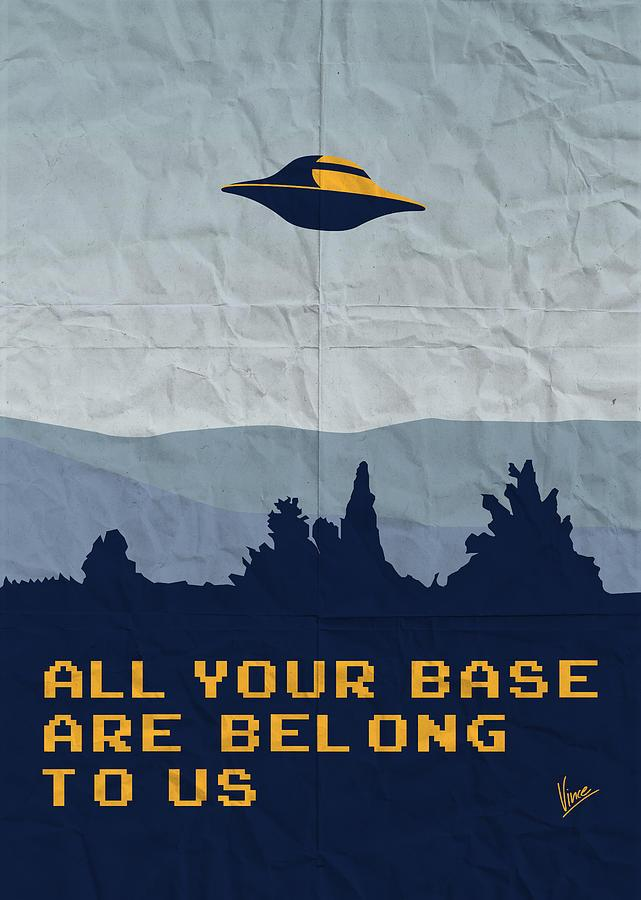 My All Your Base Are Belong To Us Meets X Files I Want - All Your Base Are Belong To Us Poster , HD Wallpaper & Backgrounds