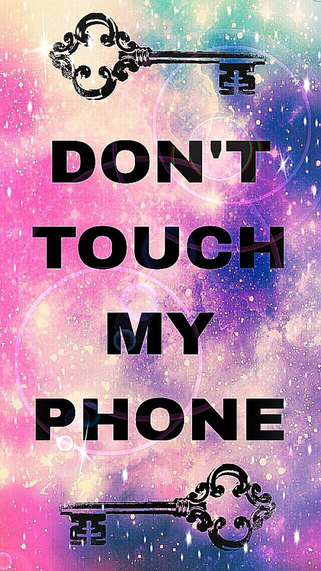 Wallpaper For My Phone Screen - Dont Don T Touch My Phone , HD Wallpaper & Backgrounds