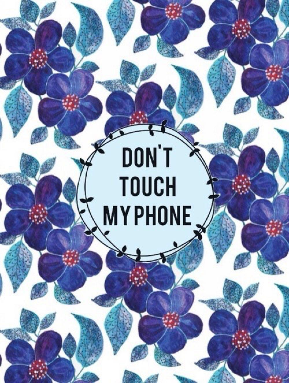 Don T Touch My Phone Wallpapers Wallpaper Cave Iphone Dont