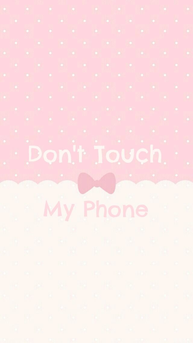 Don T Touch My Phone Wallpapers For Girls Dont Touch My Phone Pink 25318 Hd Wallpaper Backgrounds Download