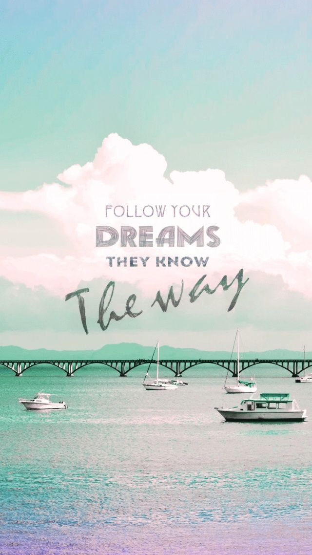 Follow Your Dreams - Travel Quotes Wallpaper Iphone , HD Wallpaper & Backgrounds