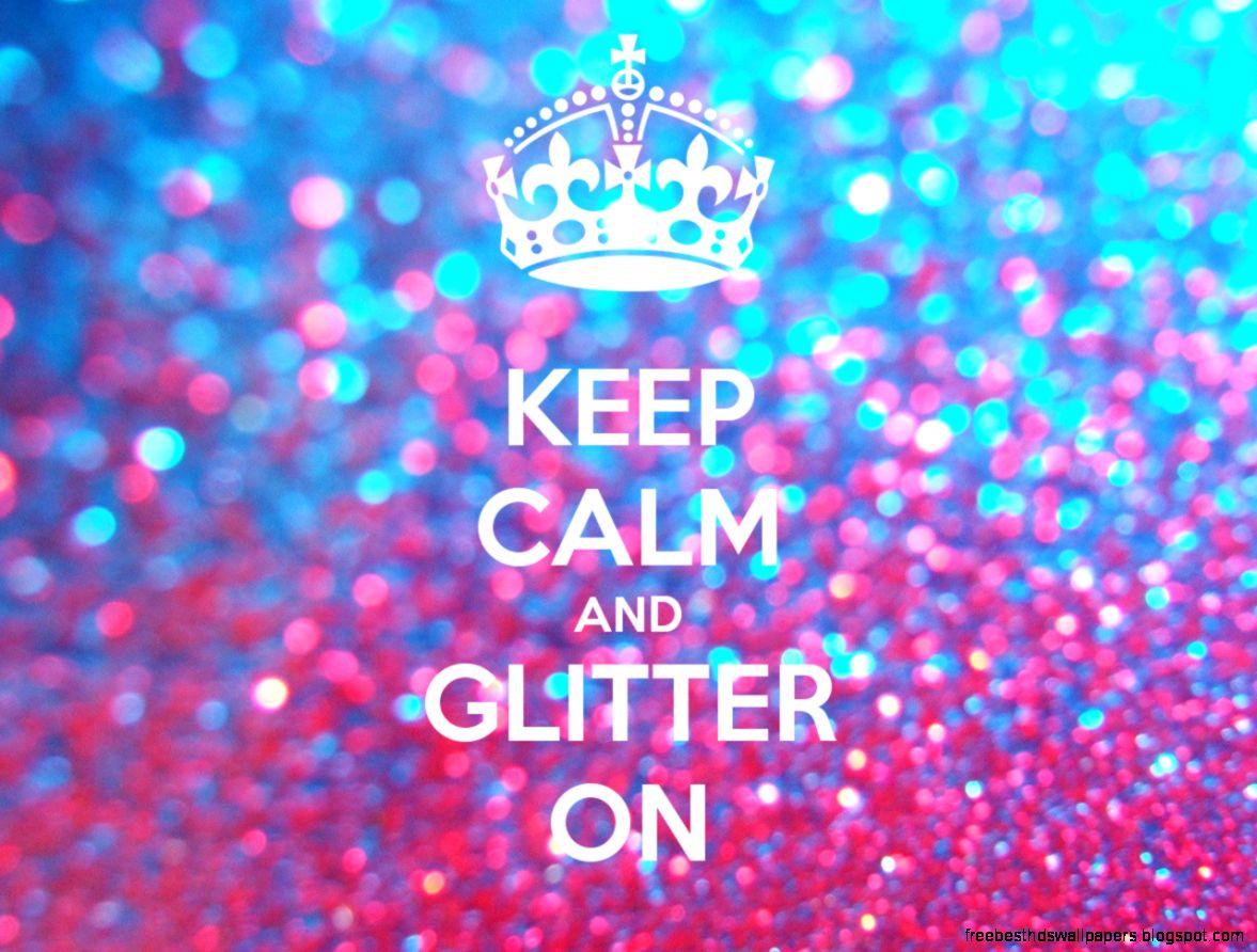 Keep Calm And Glitter , HD Wallpaper & Backgrounds