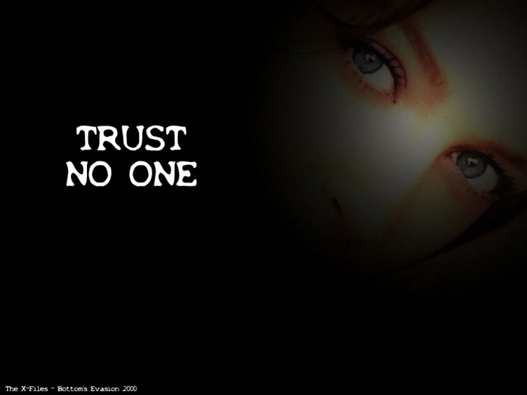 Trust Wallpaper - Trust No One X File , HD Wallpaper & Backgrounds