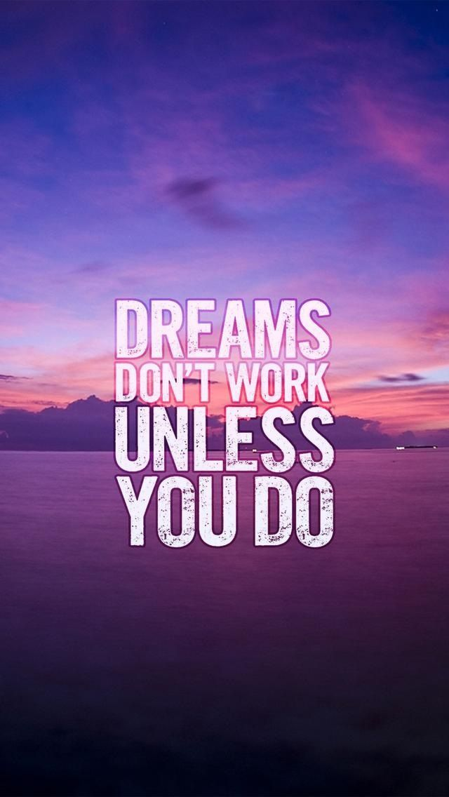Dreams Don T Work Unless You Do Iphone , HD Wallpaper & Backgrounds
