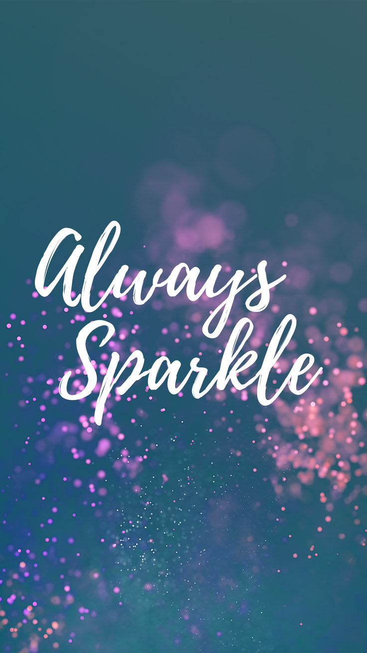 Inspirational Quotes Iphone Wallpapers Always Sparkle - Iphone Wallpaper With Quotes , HD Wallpaper & Backgrounds