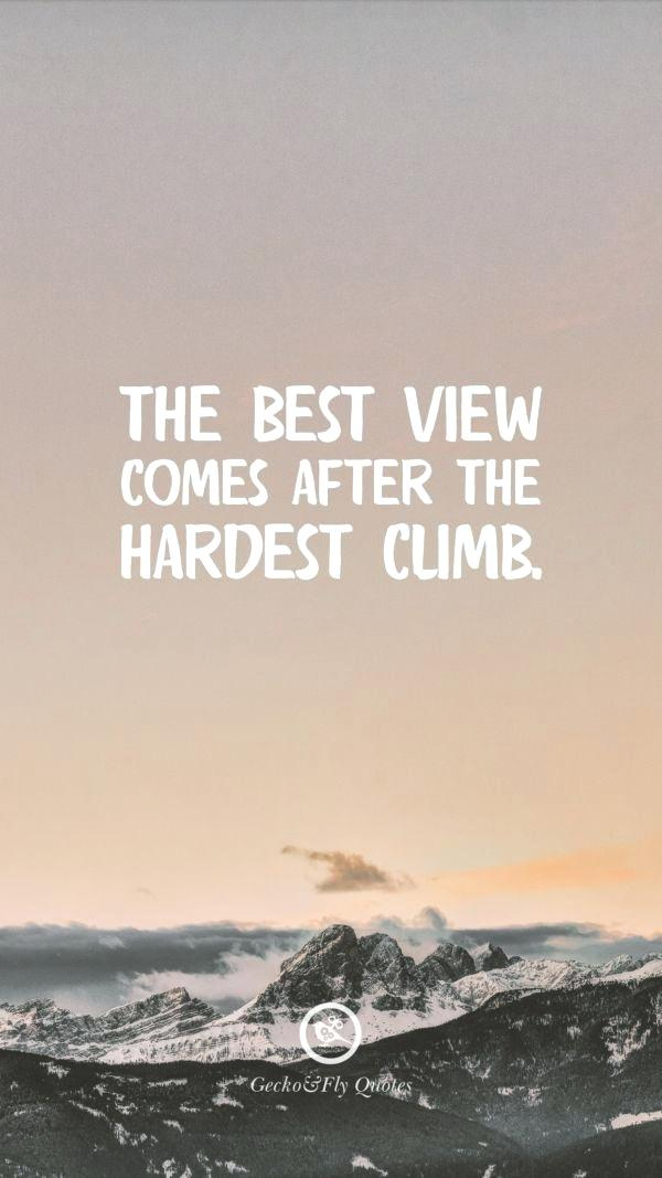 Inspirational Quotes Wallpaper Iphone Inspirational Best View Comes After The Hardest Climb 38579 Hd Wallpaper Backgrounds Download