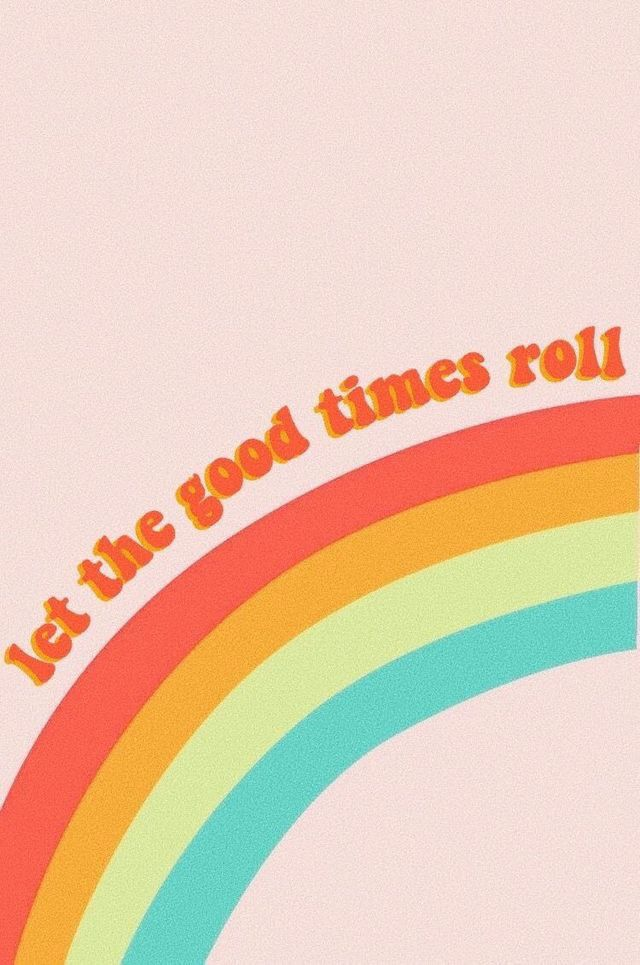 Let The Good Times Roll Rainbow , HD Wallpaper & Backgrounds