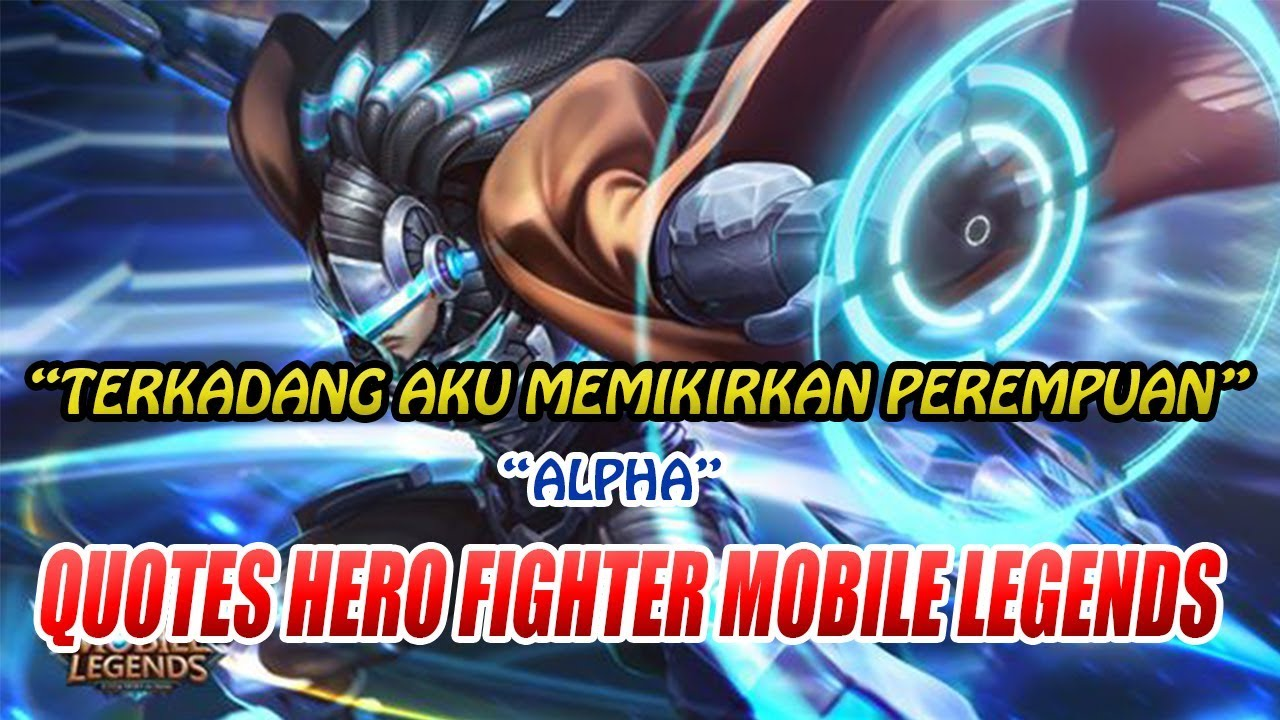 Kata Kata Hero Fighter Mobile Legends Part I Mobile
