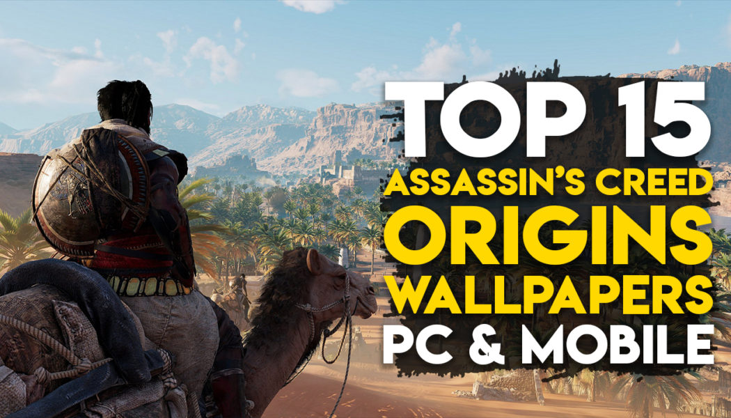 Top 15 Assassin's Creed Origins Wallpapers For Your - Best Assassin's Creed Origins , HD Wallpaper & Backgrounds