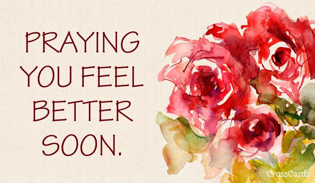 Praying You Feel Better Soon Ecard, Online Card , Praying