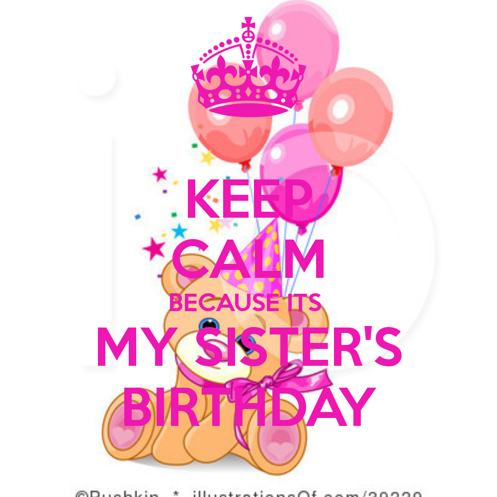 Birthday Wishes For Sister Keep Calm And Happy Birthday To My Sister 639286 Hd Wallpaper Backgrounds Download