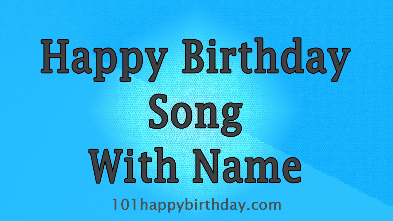 Best Happy Birthday Song With Name Audio Happy Birthday Song With Name 671801 Hd Wallpaper Backgrounds Download