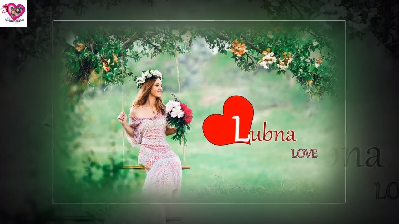 Lubna Name Whatsapp Status Video Good Morning With Girl