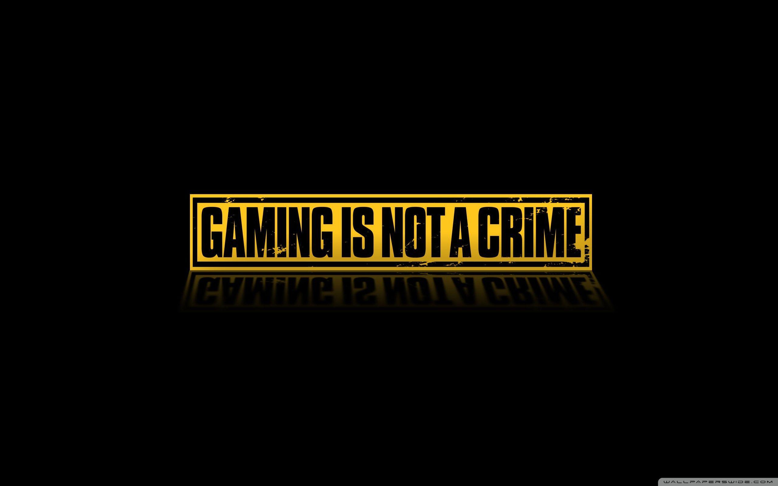 Gaming Is Not A Crime ❤ 4k Hd Desktop Wallpaper For - Desktop Gaming Wallpaper 4k , HD Wallpaper & Backgrounds