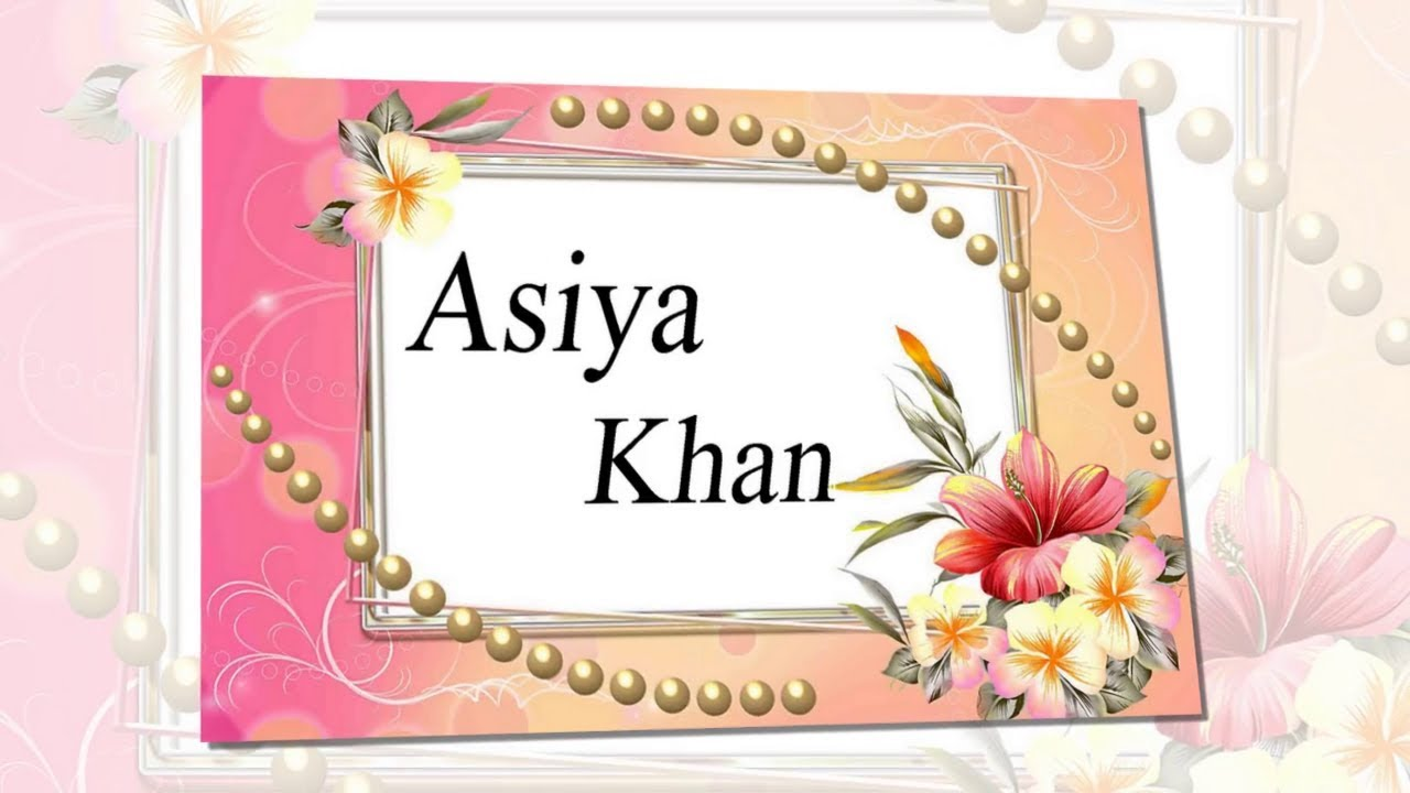 Asiyakhan Name Whatsapp Status Asiya Name Beautiful