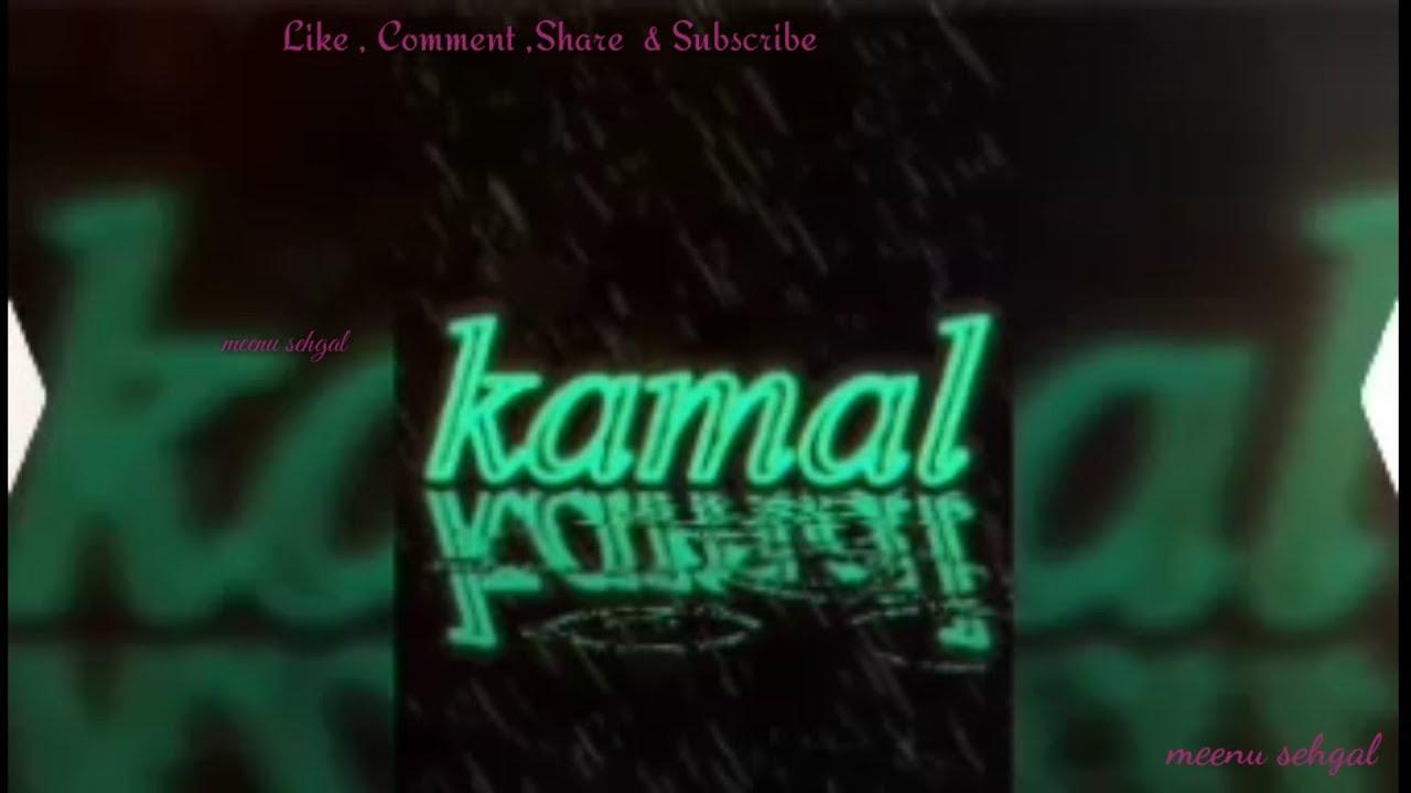 Kamal Name Whatsapp Status Video Darkness 935947 Hd